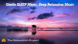 Gentle SLEEP Music, Soft Music for Meditation, Relaxing Music for Stress-Relief