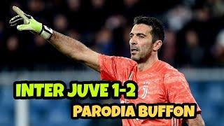 INTER JUVE 1-2 - Parodia Buffon