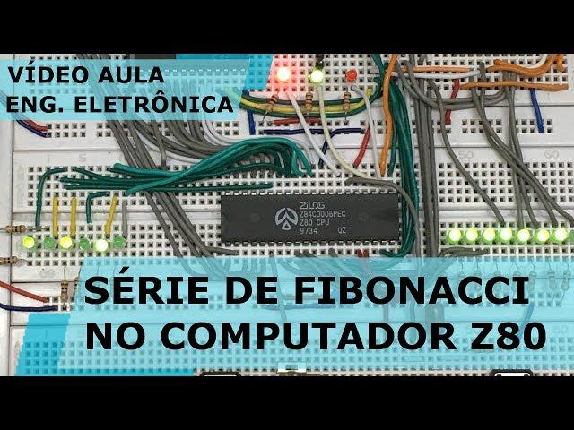 SÉRIE DE FIBONACCI NO COMPUTADOR BÁSICO Z80 | Vídeo Aula #179