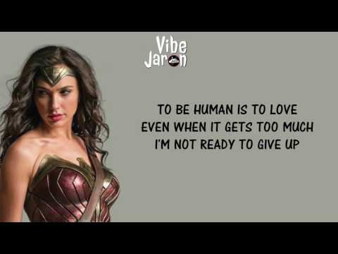 Sia - To Be Human (Lyrics) feat. Labrinth | Wonder Woman Soundtrack