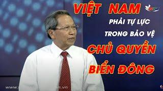 Thiếu Tướng Lê Văn Cương: Việt Nam Phải Tự Lực Trong Bảo Vệ Chủ Quyền Biển Đông