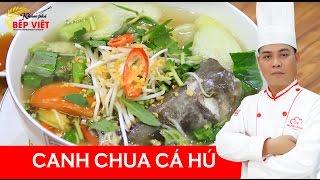 Cách nấu Canh Chua Cá Hú ngon và hấp dẫn - Chef Thái | Khám Phá Bếp Việt