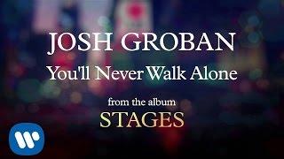 Josh Groban - You'll Never Walk Alone [AUDIO]