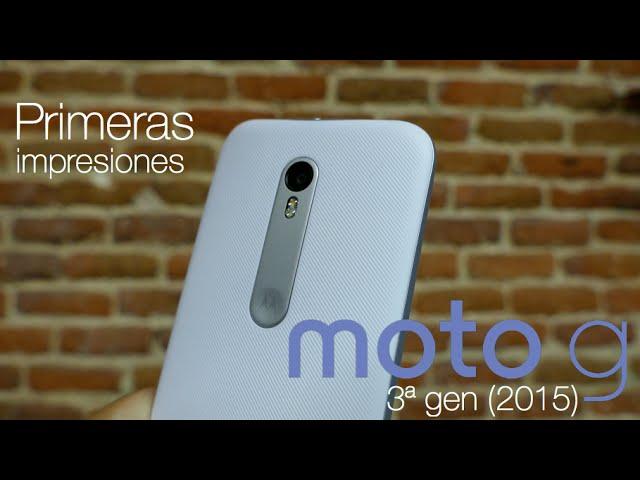 Moto G 2015, primeras impresiones