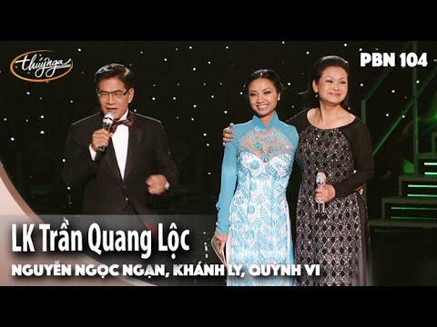 PBN 104 | Nguyễn Ngọc Ngạn, Khánh Ly, Quỳnh Vi - LK Cho Tôi Lại Từ Đầu & Về Đây Nghe Em