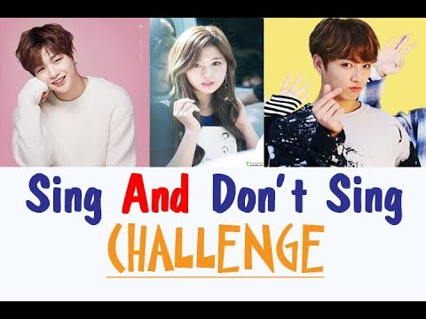 [ CHALLENGE ] Sing and Don't Sing Kpop ( 99% Failed )