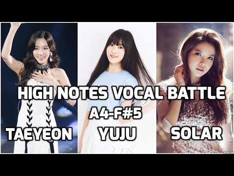 Taeyeon vs Yuju vs Solar : High Notes Vocal Battle A4 - F#5 | 태연 vs 유주 vs 솔라 : 고음배틀