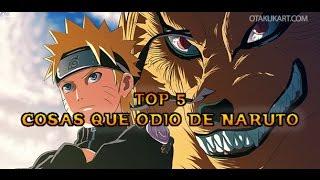 Top 5 cosas que odio de Naruto