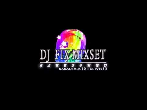 떡춤노래 DJ Fix MixSet 15 Club Mix