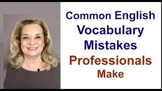 Common English Vocabulary Mistakes Professionals Make