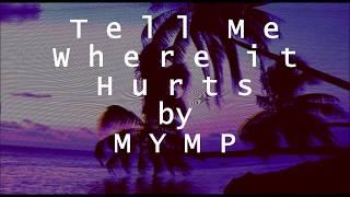 Tell Me Where It Hurts Lyrics - MYMP