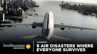9 Crazy Air Disasters Where Everyone Survives | Smithsonian Channel