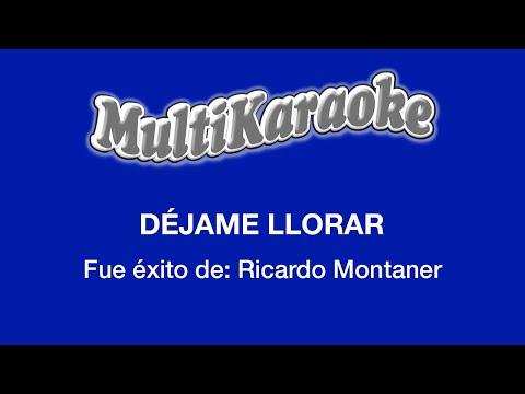 Multi Karaoke - Dejame Llorar ►Exito de Ricardo Montaner (Solo Como Referencia)