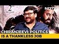 Chiranjeevi on Pawan Kalyan's politics-Interview With NDTV