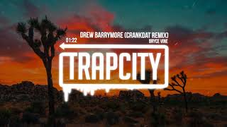 Bryce Vine - Drew Barrymore (Crankdat Remix) [Lyrics]