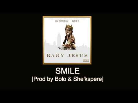 Doe B - Smile [Prod by Bolo & She'kspere] Baby Je$us