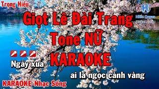 karaoke Giọt Lê Đài Trang Tone Nữ | Lưu Ánh Loan | giọt lệ đài trang karaoke beat nữ