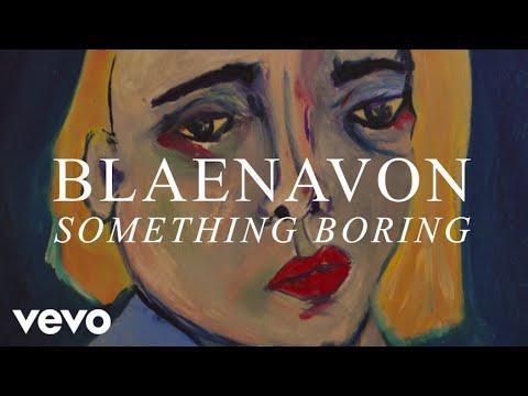Blaenavon - Something Boring (B-side)
