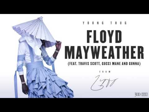 Young Thug - Floyd Mayweather (feat. Travis Scott, Gucci Mane and Gunna) [Official Audio]