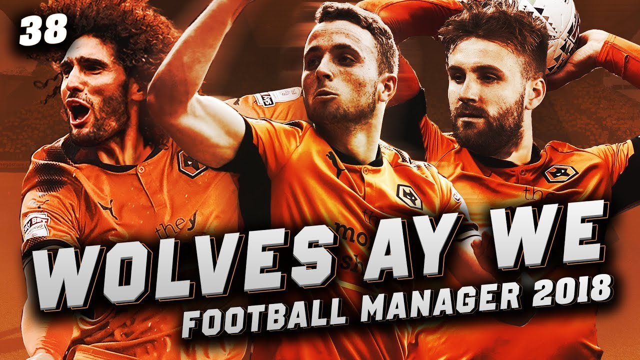 Wolves Ay We #38 - UNBEATEN RUN - Football Manager 2018 Let's Play