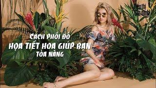 Người mẫu Thùy Trang hướng dẫn cách phối đồ hoa - Fashion | Tiếp Thị & Gia Đình