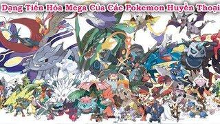 Các Pokemon Huyền Thoại Tiến Hóa Mega Đẹp Mắt Nhưng Không Xuất Hiện Trong Phim