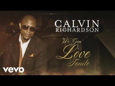 Calvin Richardson - We Gon' Love Tonite (Lyric Video)
