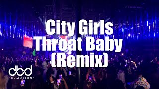 City Girls - Throat Baby (Remix) [LIVE]