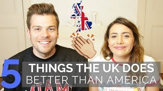 🇬🇧 5 Things The UK Does Better Than America! 🇺🇸| American vs British