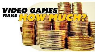 Video Games Make HOW MUCH!? - The Know Game News -