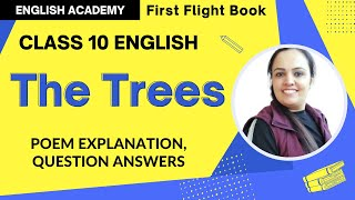 The Trees Class 10 English poem 8 - explanation, word meanings, poetic devices