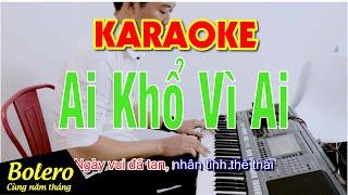 Ai Khổ Vì Ai- Karaoke Beat Chuẩn | Bolero Cùng Năm Tháng