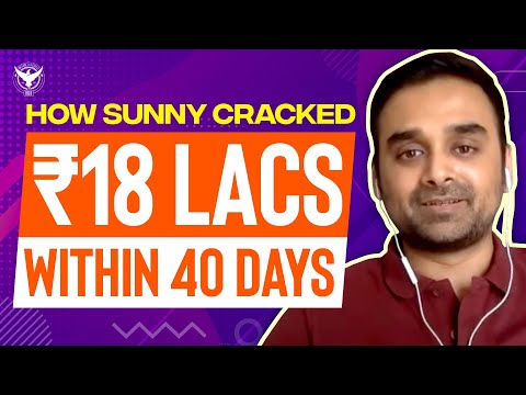 How Sunny Cracked 18 Lacs Within 40 Days