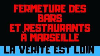 Fermeture bars et restaurants à Marseille : La vérité est très loin