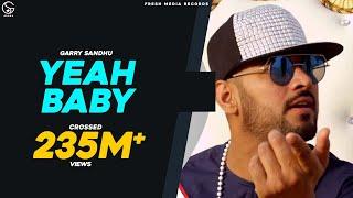 Yeah Baby | Garry Sandhu | Full Video Song 2018 | Fresh Media Records