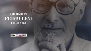 Trent'anni dopo Primo Levi e le sue storie - Speciale SkyArte