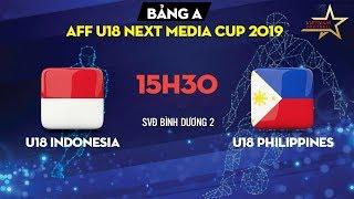 FULL TRẬN   U18 Indonesia - U18 Philippines   U18 Đông Nam Á - Cúp Next Media 2019