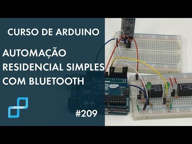 AUTOMAÇÃO RESIDENCIAL SIMPLES COM BLUETOOTH | Curso de Arduino #209