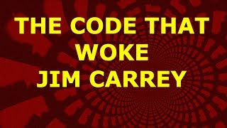 THE CODE THAT WOKE JIM CARREY