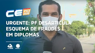 URGENTE: PF desarticula esquema de fraudes em diplomas de ensino superior