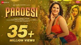 Pardesi – Asees Kaur Ft Sunny Leone Video HD