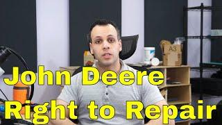 John Deere employee responds to Right to Repair