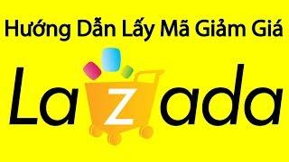 Lazada Khuyến Mãi - Cách Lấy Mã Giảm Giá Lazada Mới Nhất