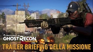 Tom Clancy's Ghost Recon Wildlands: Trailer Briefing della Missione