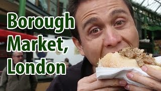 Borough Market in London - What You Should Eat | London Street Food Tour!