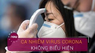 Cách nhận biết ca nhiễm virus Corona không biểu hiện   VTC Now