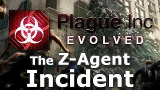 Plague Inc: Custom Scenarios - The Z-Agent Incident