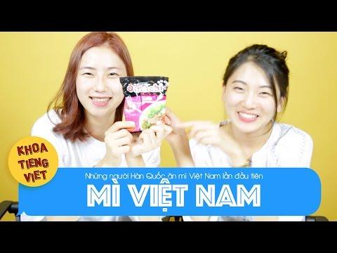 Những người Hàn Quốc ăn mì Việt Nam lần đầu tiên | Khoa Tieng Viet