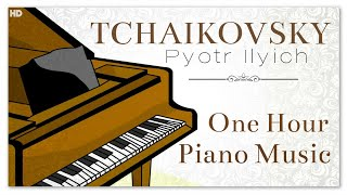 One Hour Piano Music - Tchaikovsky | Heavenly Soothing Focus Classical Instrumental Piano Music