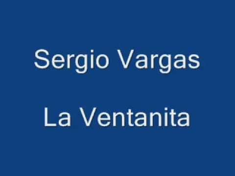 La Ventanita  --  Sergio Vargas  --  MUSICA